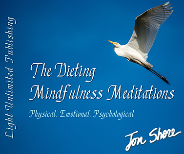 The Dieting Mindfulness Meditations by Jon Shore