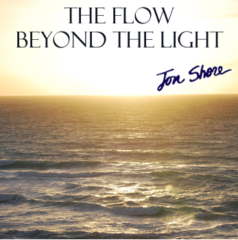 The Flow  Beyond the Light  By Jon Shore